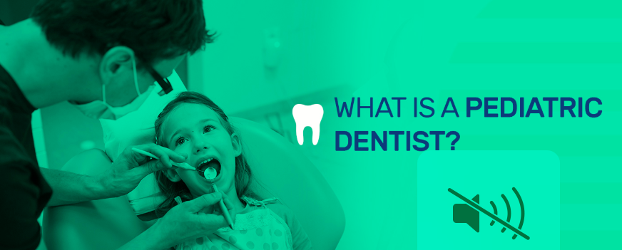 What is a pediatric dentist
